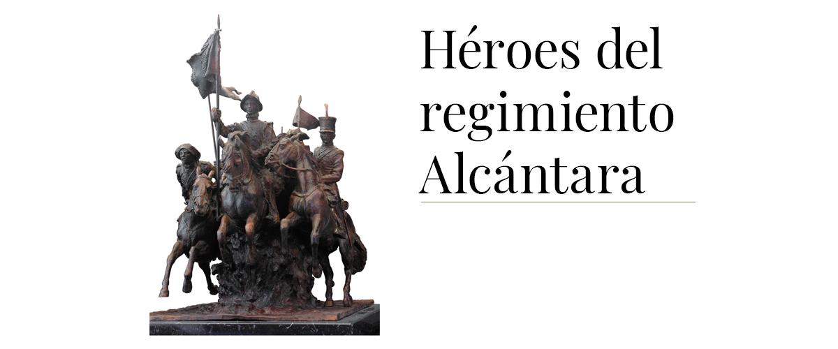 heroes del regimiento alcantara